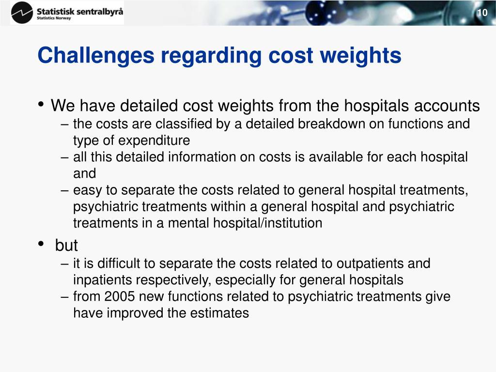 Challenges regarding cost weights