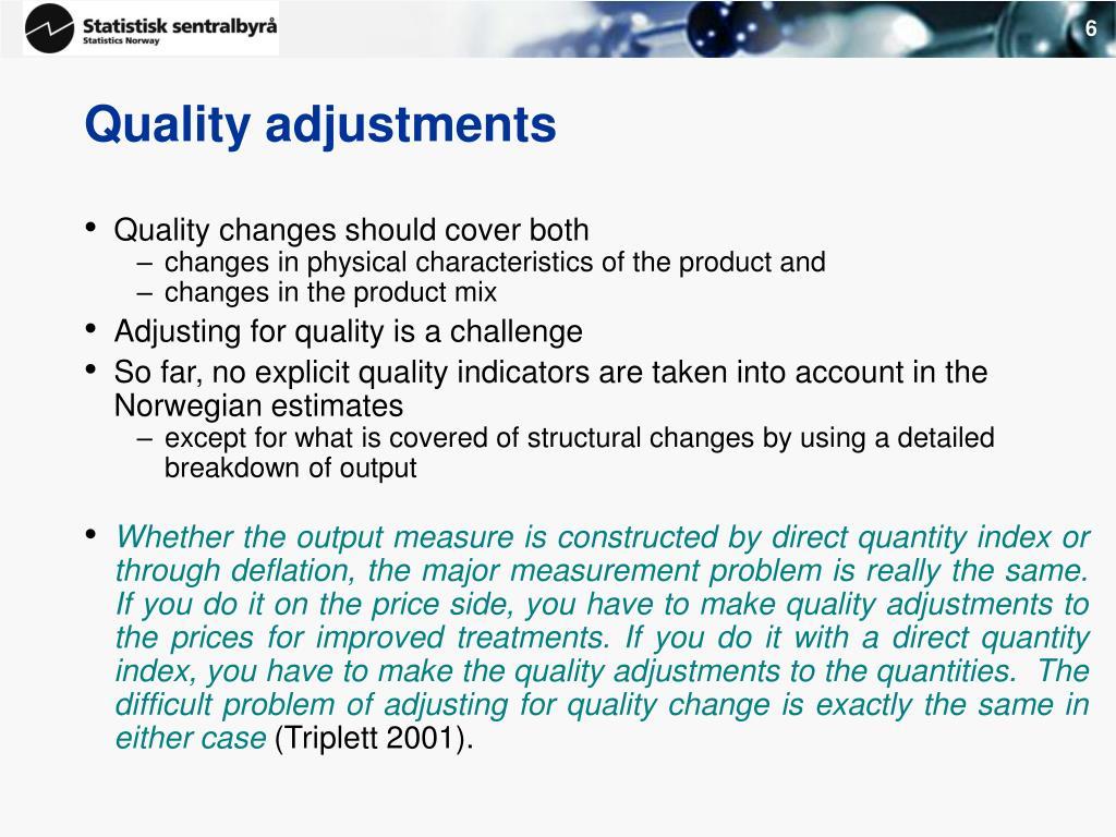 Quality adjustments
