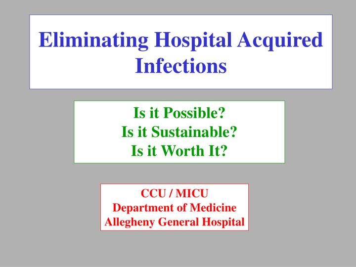 Eliminating hospital acquired infections