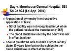 day v morehouse general hospital 865 so 2d 924 la app 2004