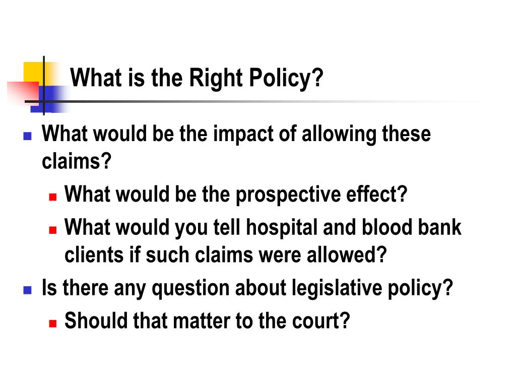 What is the Right Policy?