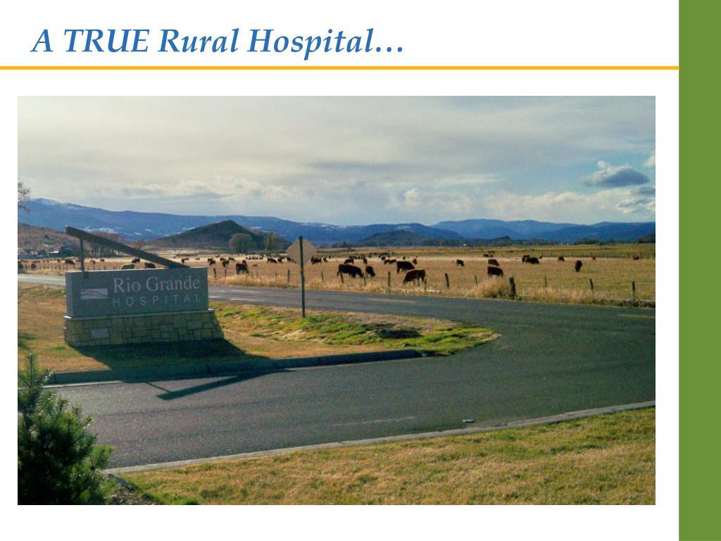 A TRUE Rural Hospital…