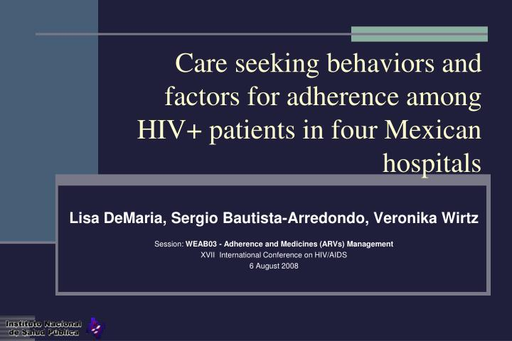 Care seeking behaviors and factors for adherence among hiv patients in four mexican hospitals