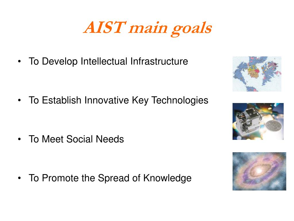 AIST main goals