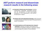 aist perform research and disseminate research results in the following areas