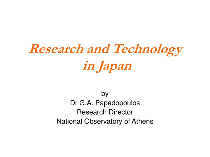 Research and technology in japan l.jpg