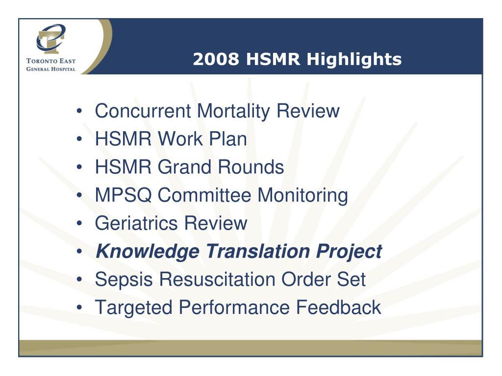 2008 HSMR Highlights