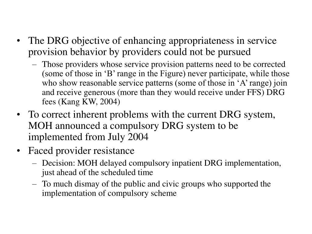 The DRG objective of enhancing appropriateness in service provision behavior by providers could not be pursued