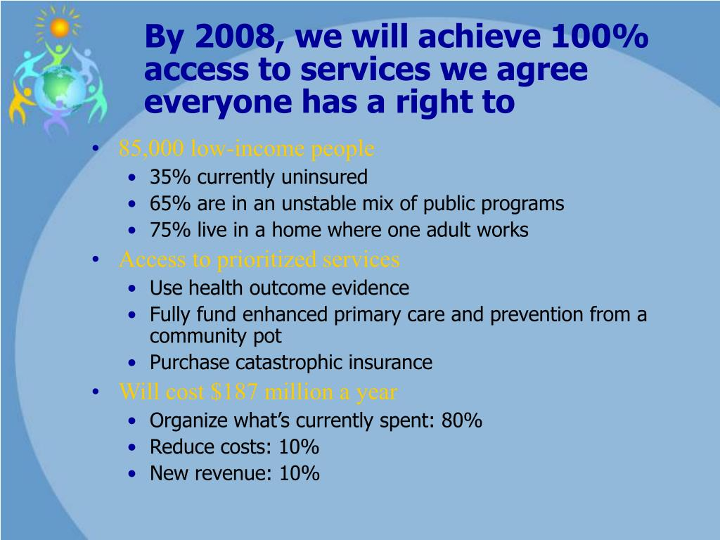 By 2008, we will achieve 100% access to services we agree everyone has a right to