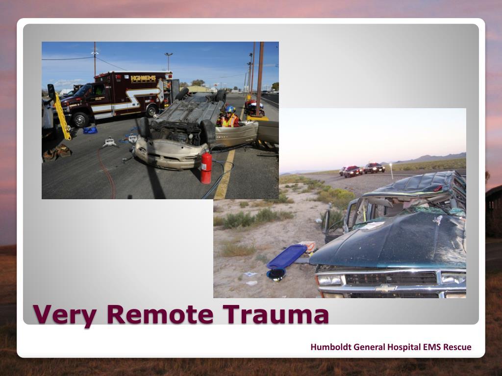 Very Remote Trauma