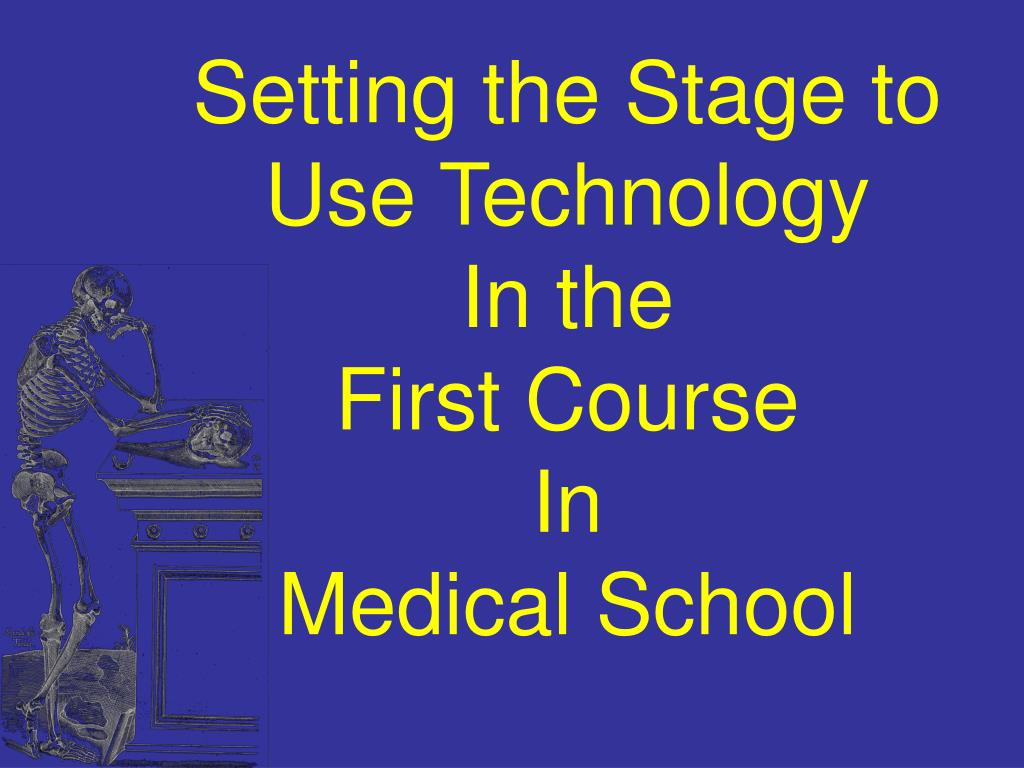 Setting the Stage to Use Technology