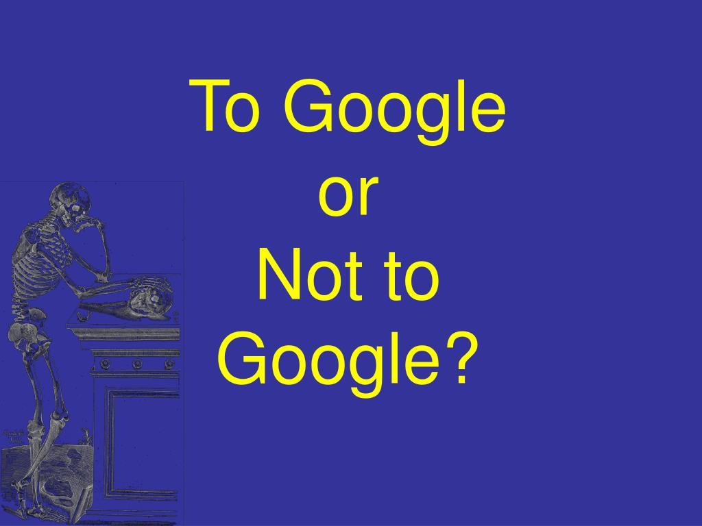 To Google