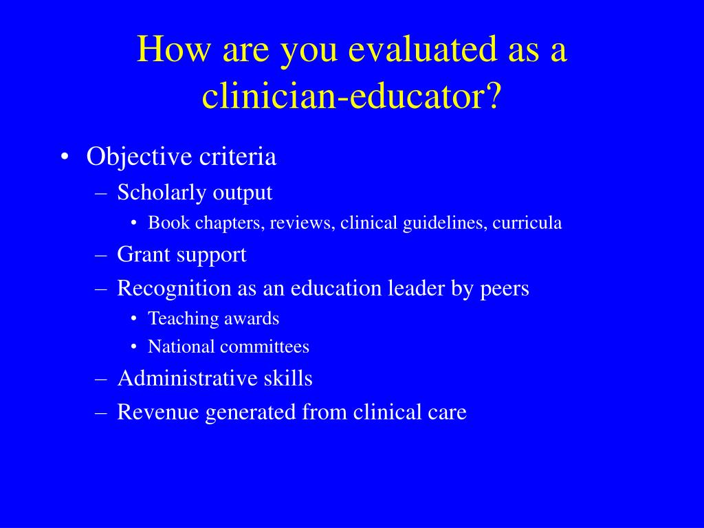 How are you evaluated as a clinician-educator?