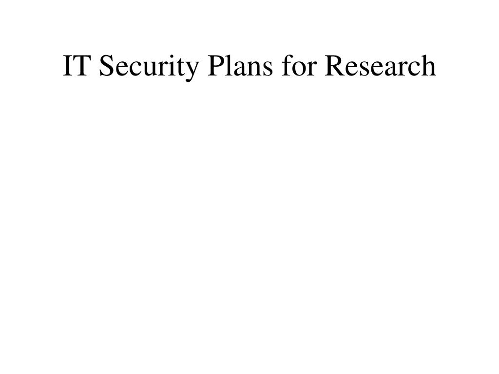IT Security Plans for Research
