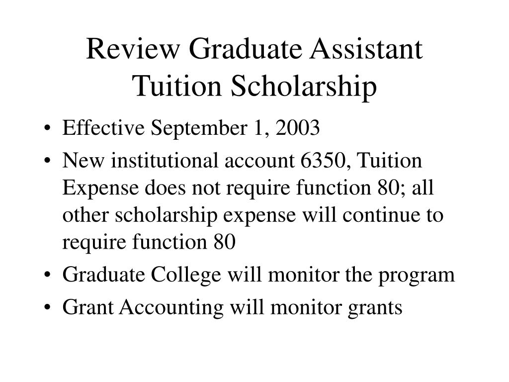 Review Graduate Assistant Tuition Scholarship