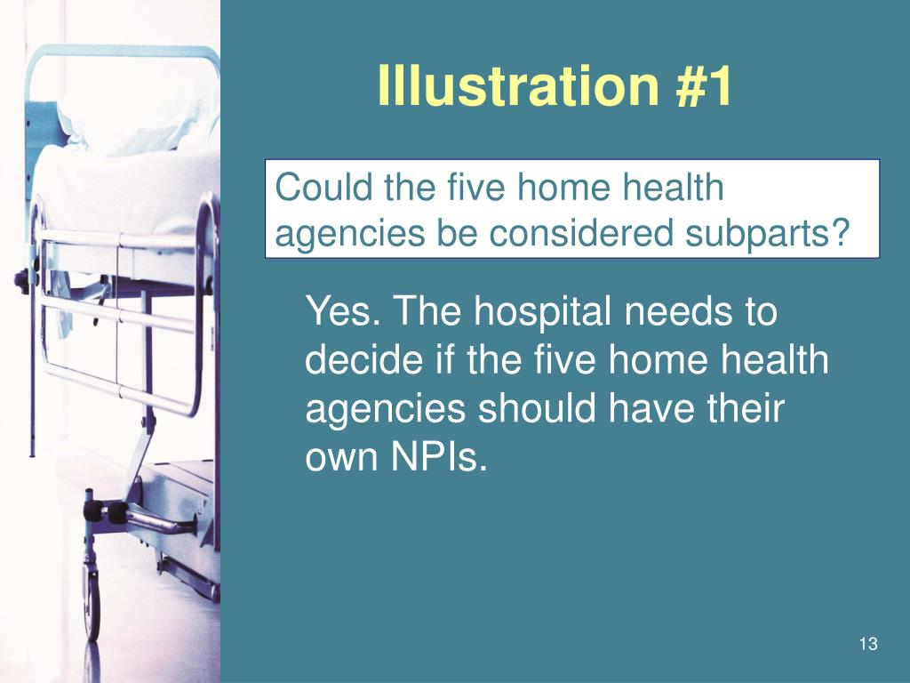 Yes. The hospital needs to decide if the five home health agencies should have their own NPIs.