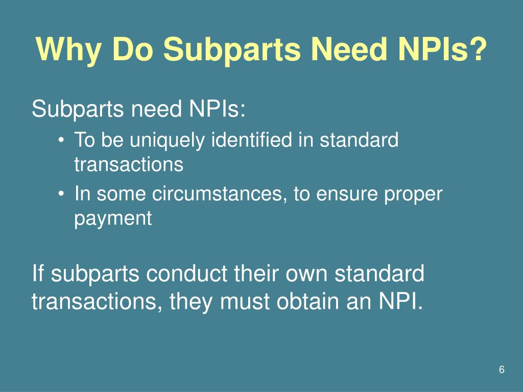 Why Do Subparts Need NPIs?