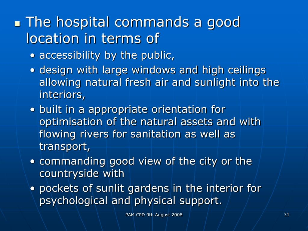 The hospital commands a good location in terms of