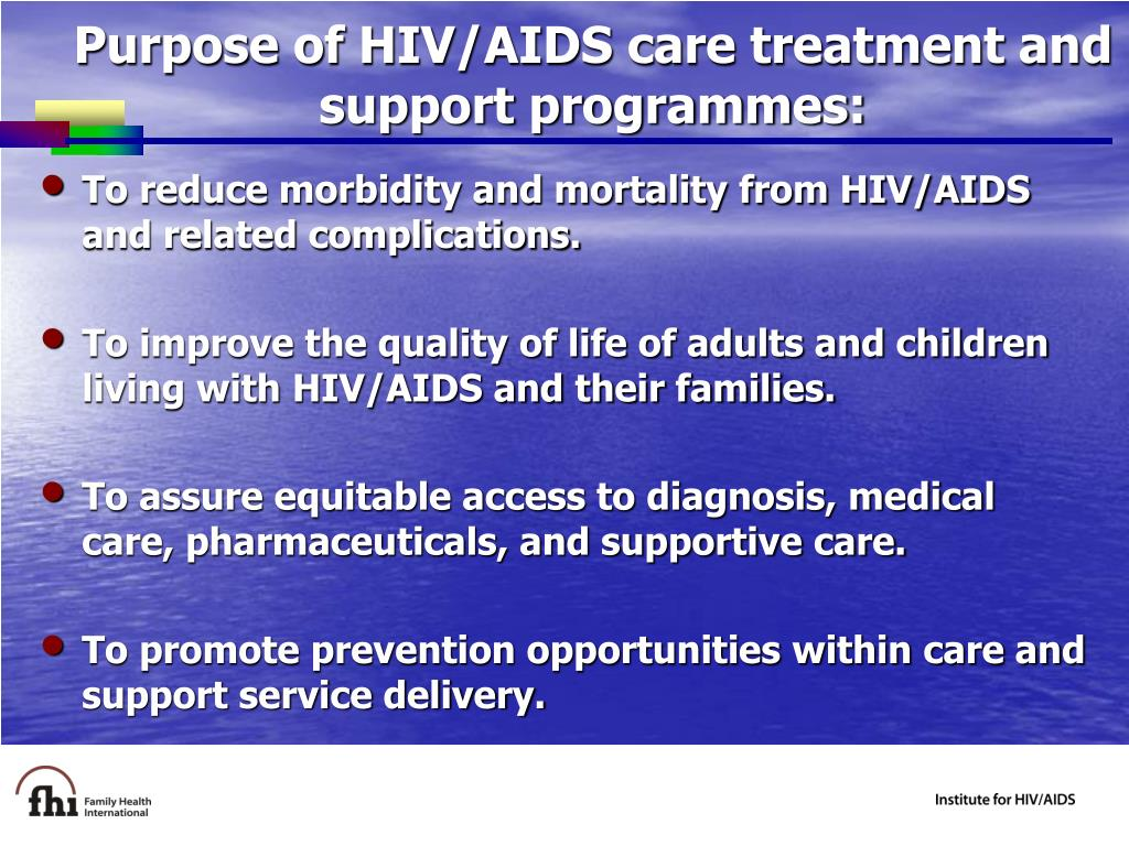 Purpose of HIV/AIDS care treatment and support programmes: