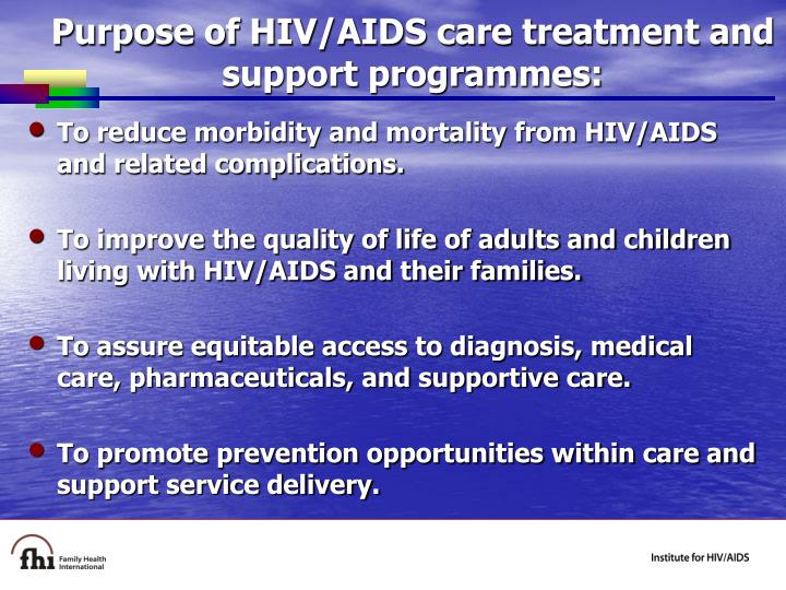 Purpose of hiv aids care treatment and support programmes