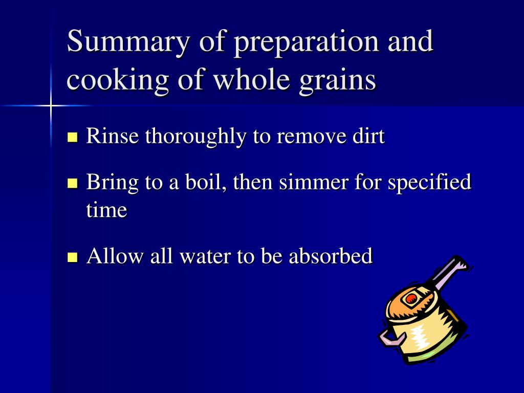 Summary of preparation and cooking of whole grains
