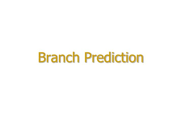 Branch prediction l.jpg