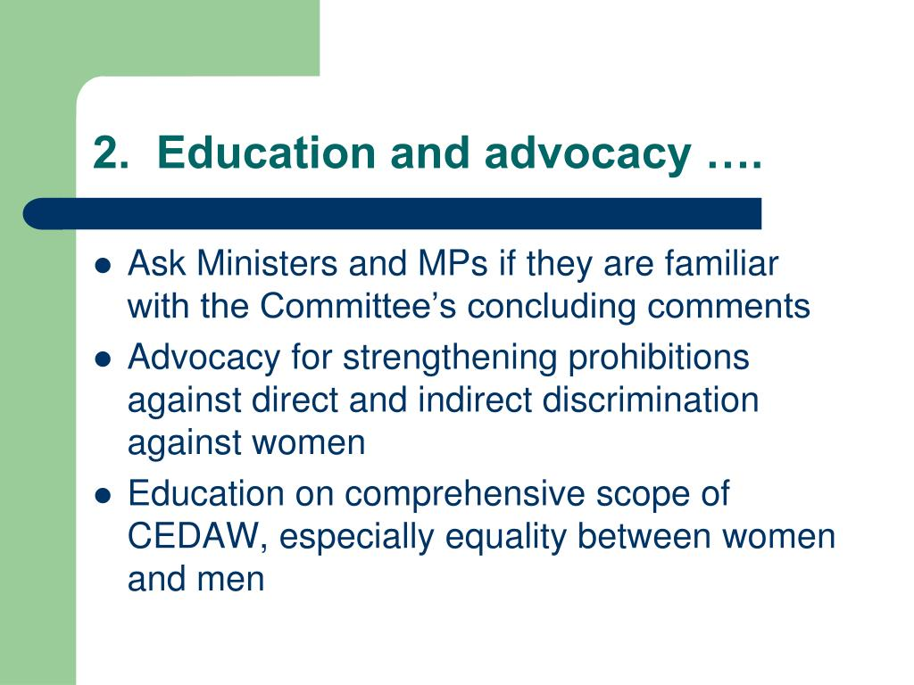 2.  Education and advocacy ….