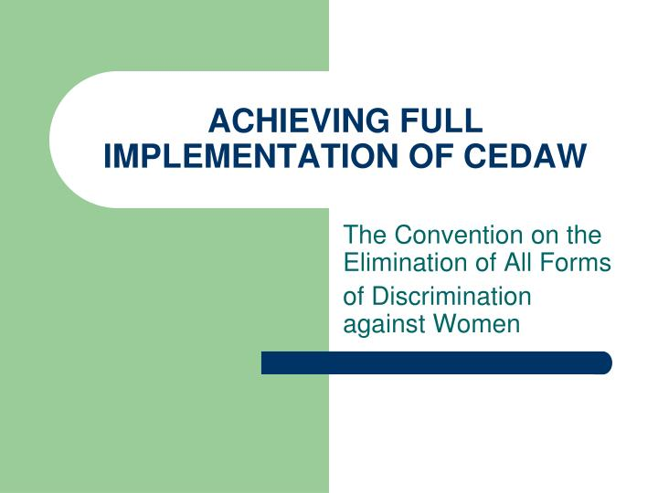 Achieving full implementation of cedaw l.jpg
