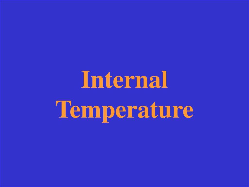 Internal Temperature