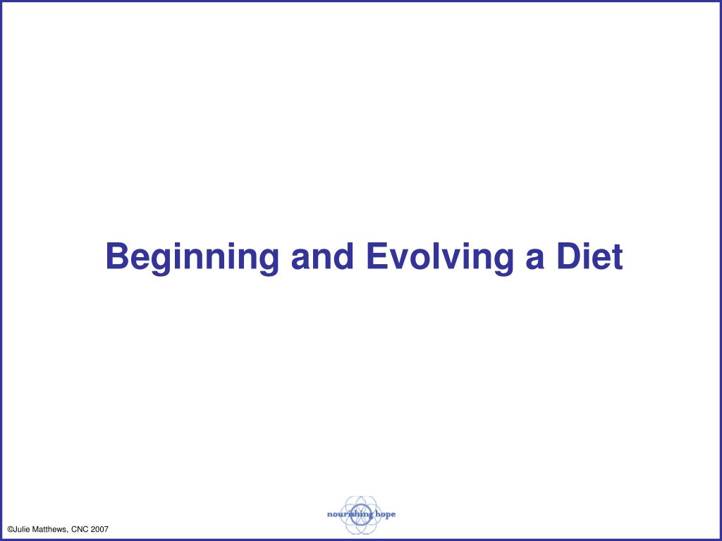 Beginning and Evolving a Diet