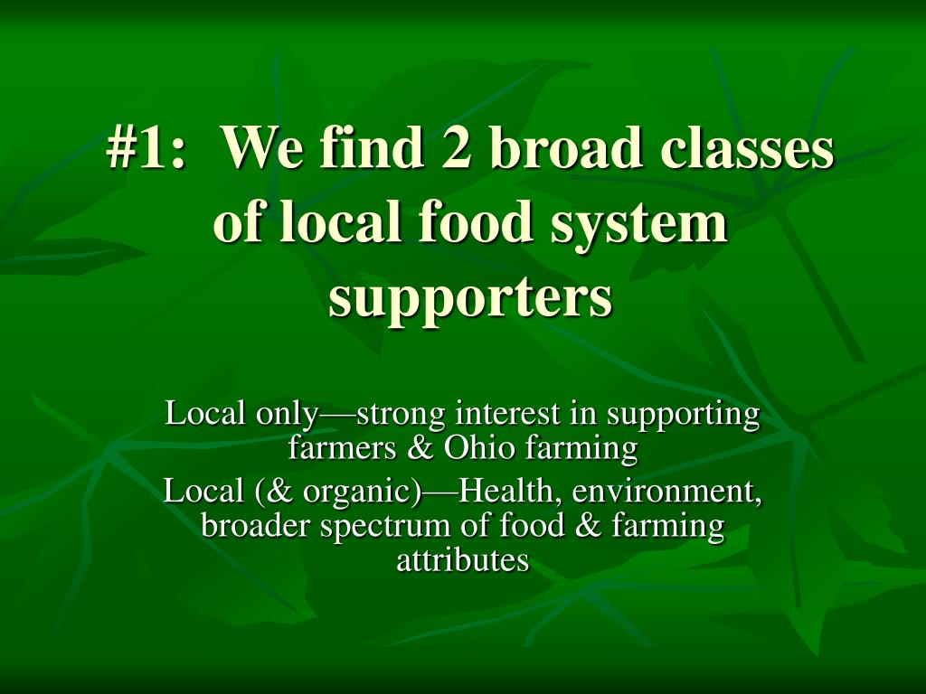 #1:  We find 2 broad classes of local food system supporters