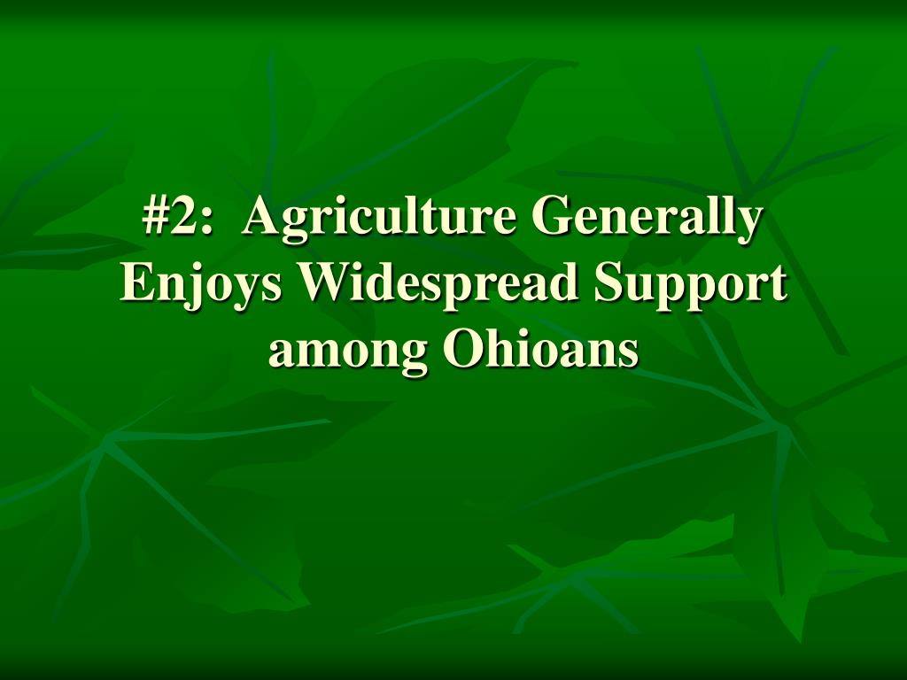 #2:  Agriculture Generally Enjoys Widespread Support among Ohioans