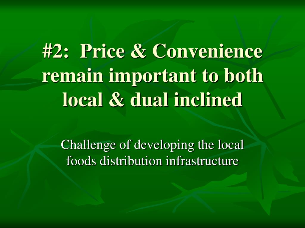 #2:  Price & Convenience remain important to both local & dual inclined
