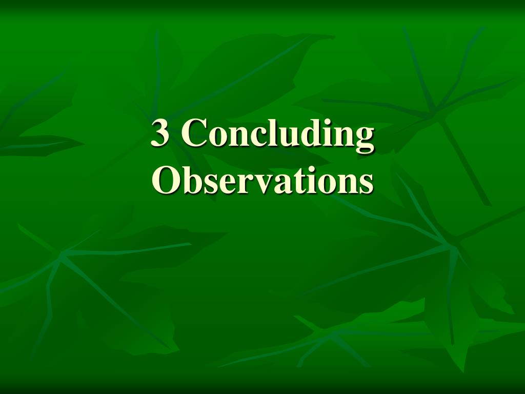 3 Concluding Observations