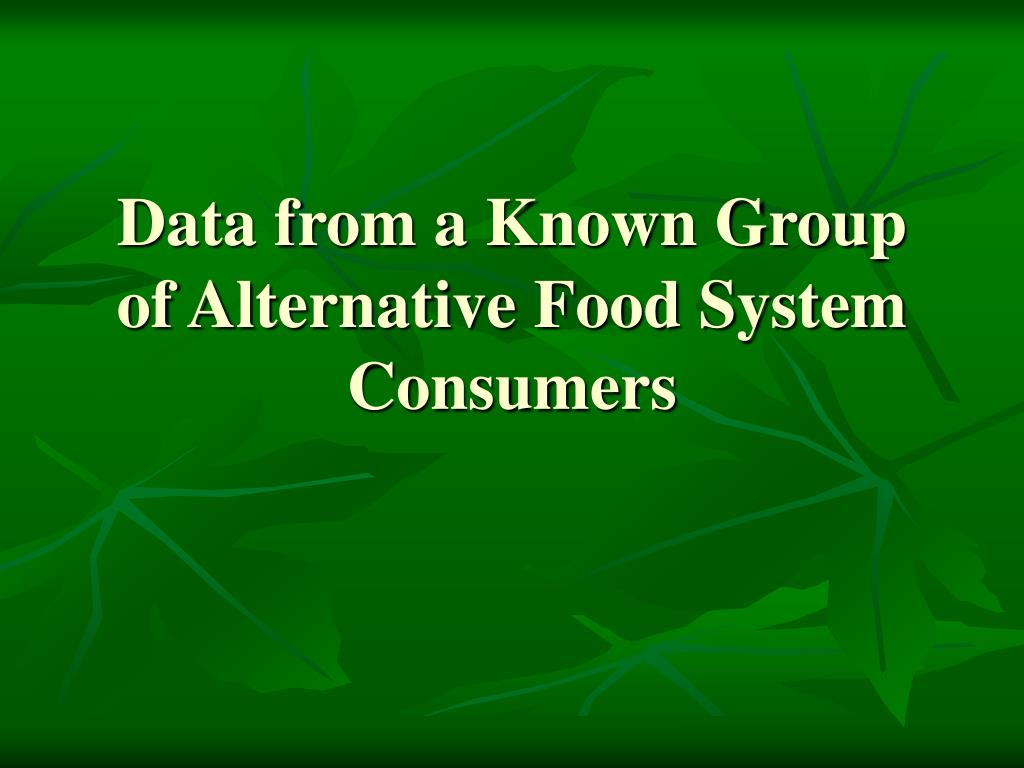 Data from a Known Group of Alternative Food System Consumers