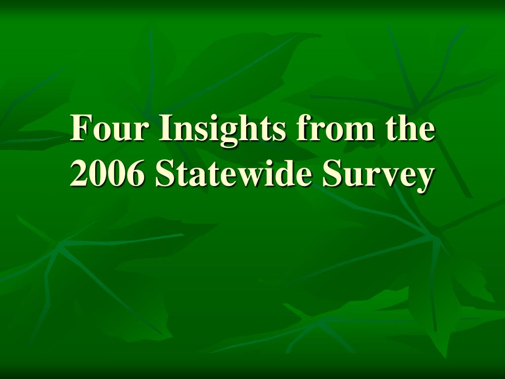 Four Insights from the 2006 Statewide Survey
