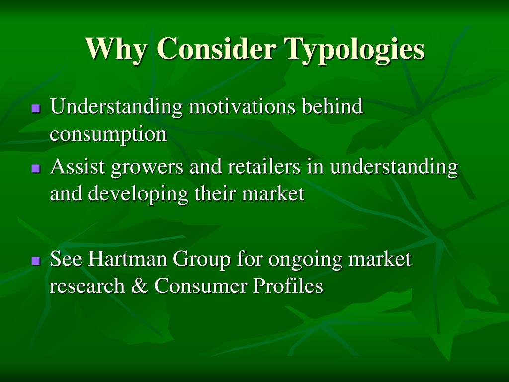 Why Consider Typologies