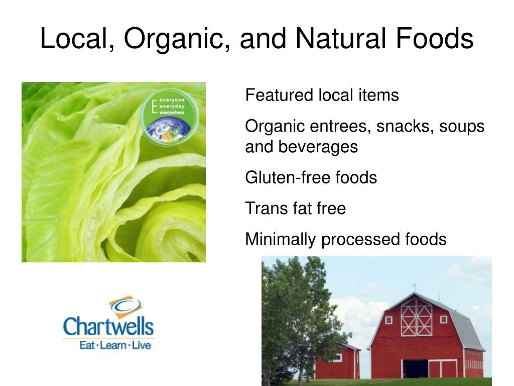 Local, Organic, and Natural Foods