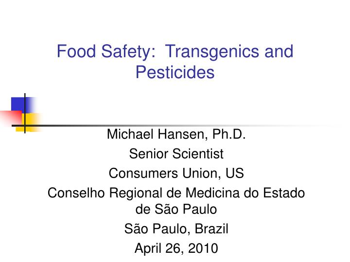 Food safety transgenics and pesticides l.jpg
