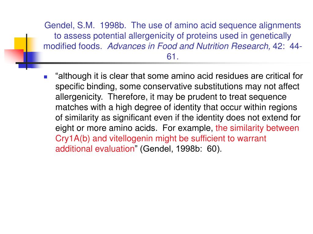 Gendel, S.M.  1998b.  The use of amino acid sequence alignments to assess potential allergenicity of proteins used in genetically modified foods.