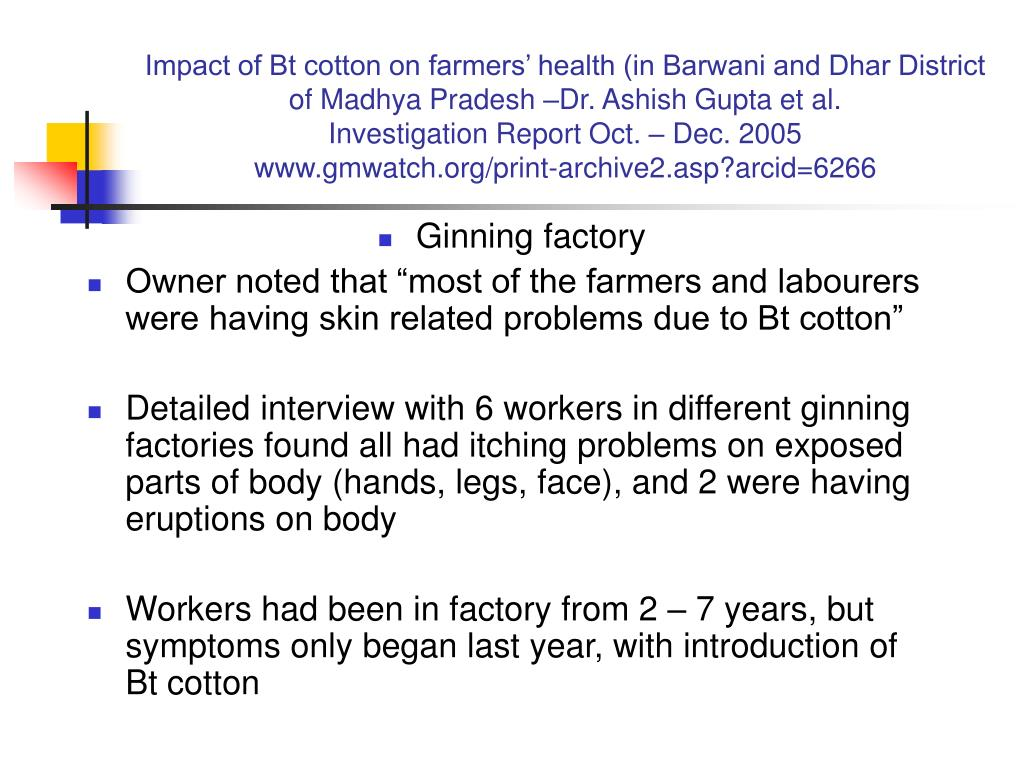 Impact of Bt cotton on farmers' health (in Barwani and Dhar District of Madhya Pradesh –Dr. Ashish Gupta et al.
