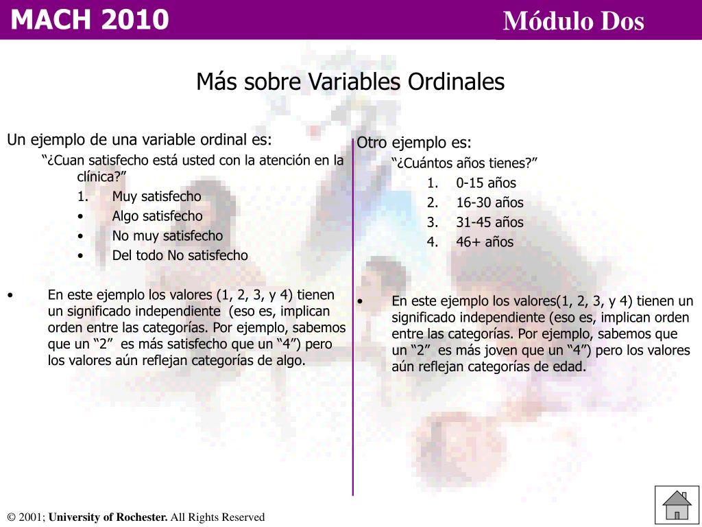 Un ejemplo de una variable ordinal es: