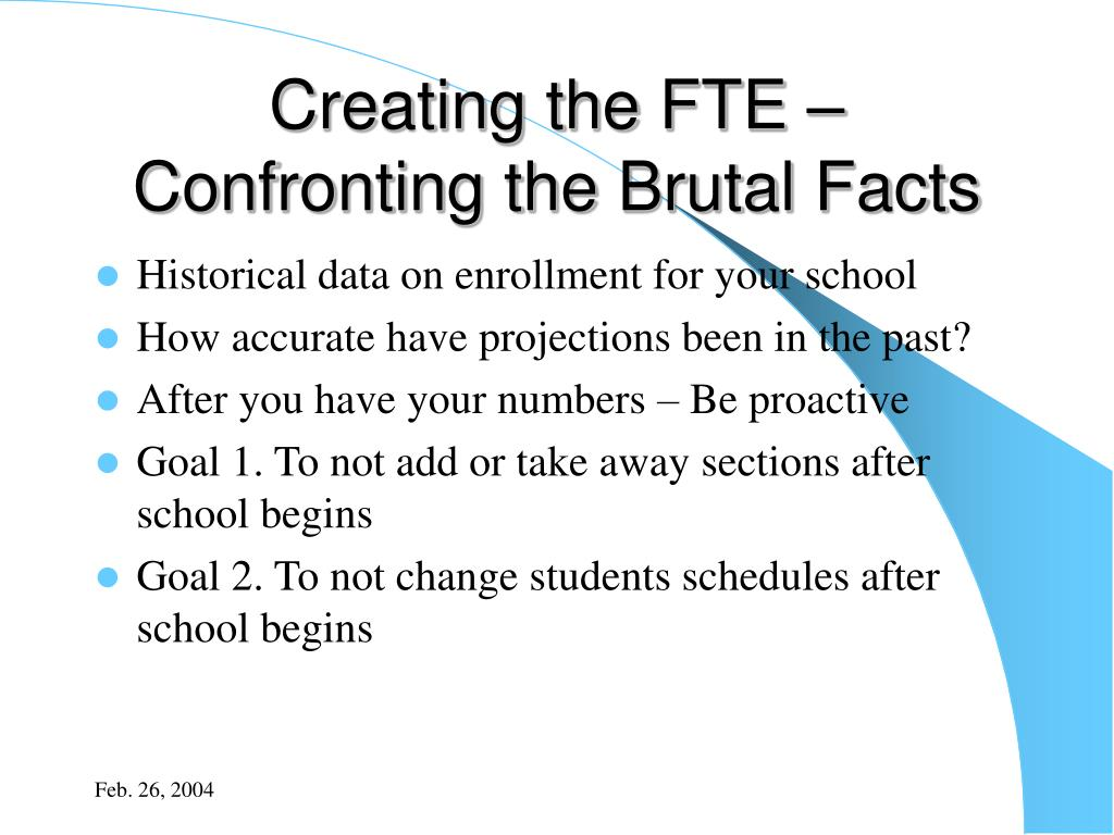 Creating the FTE – Confronting the Brutal Facts