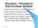 discussion philosophy to build the master schedule