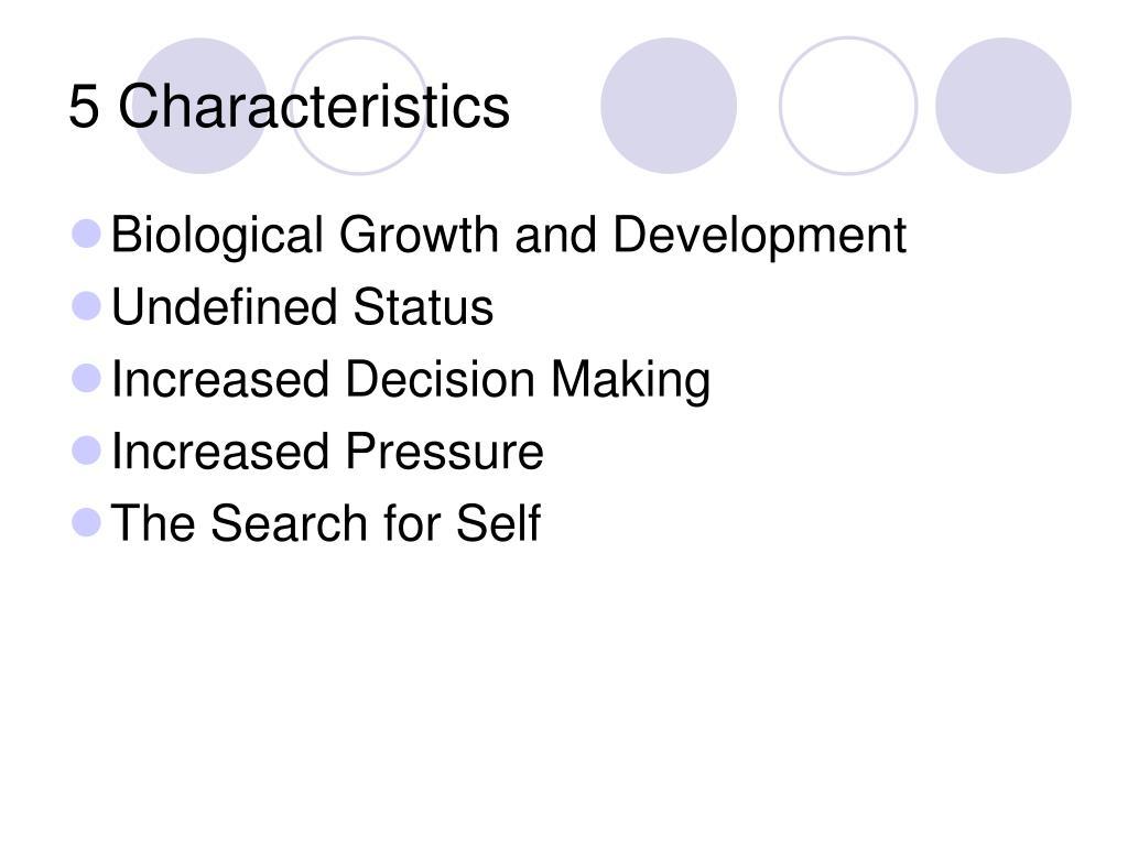5 Characteristics