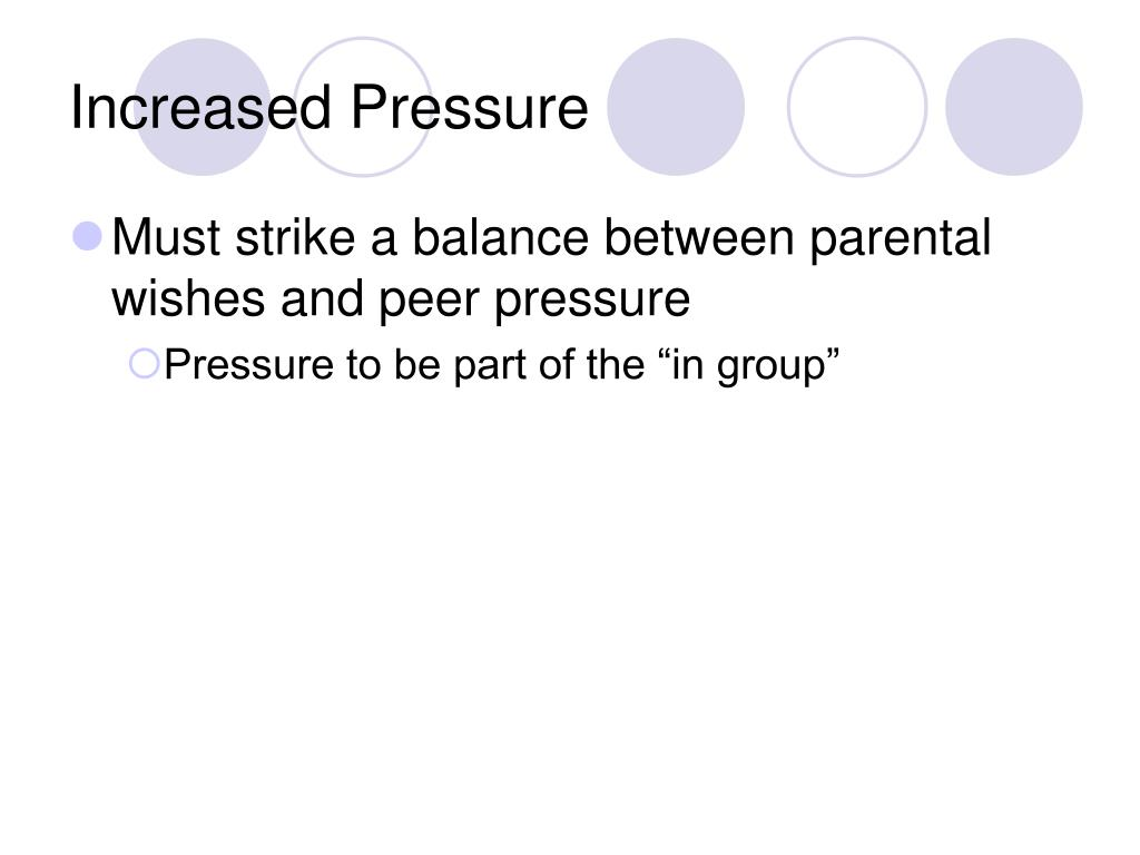 Increased Pressure