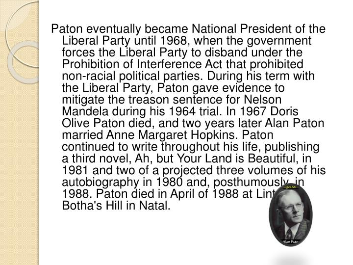 Paton eventually became National President of the Liberal Party until 1968, when the government forc...