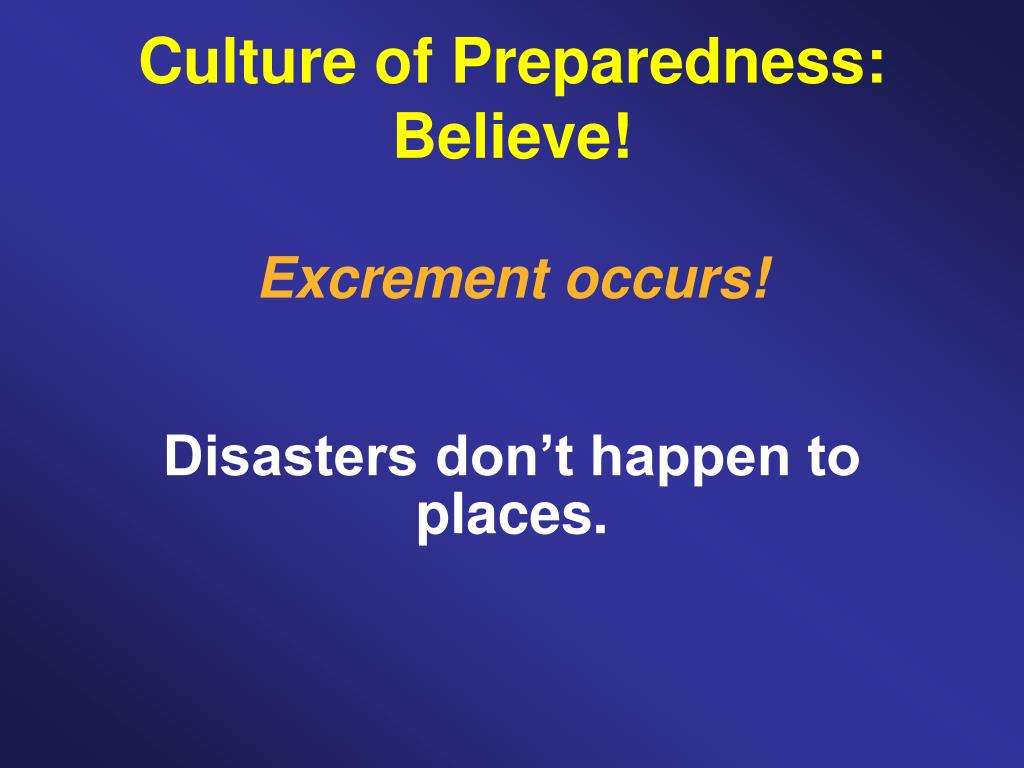 Culture of Preparedness: Believe!