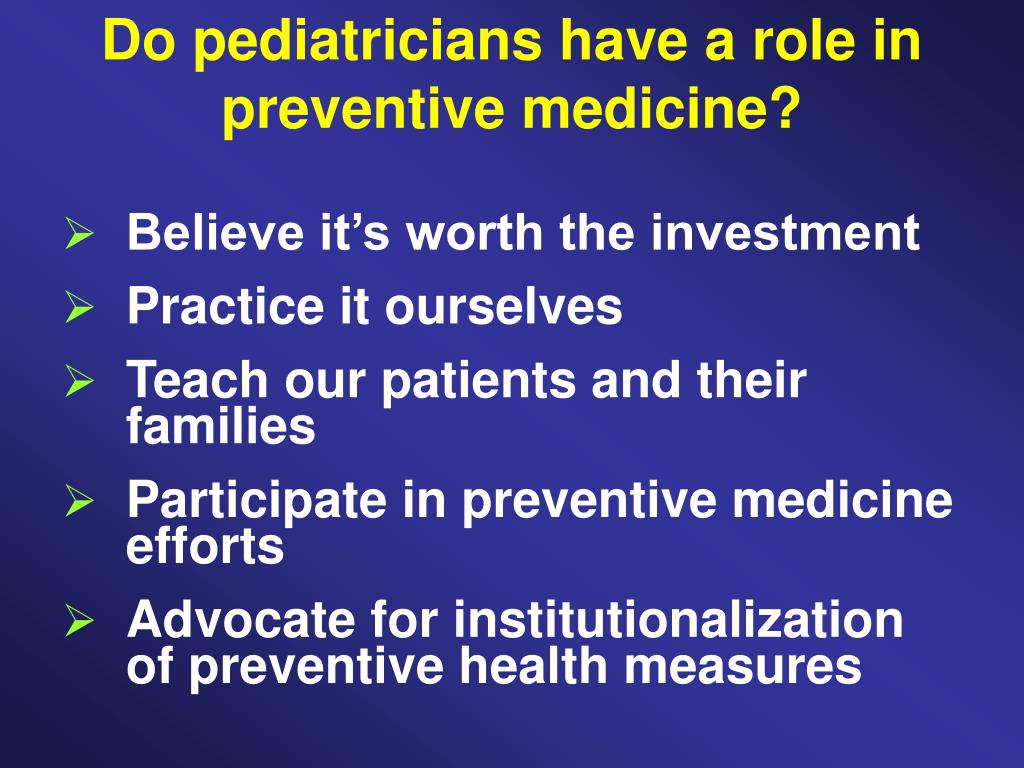 Do pediatricians have a role in preventive medicine?