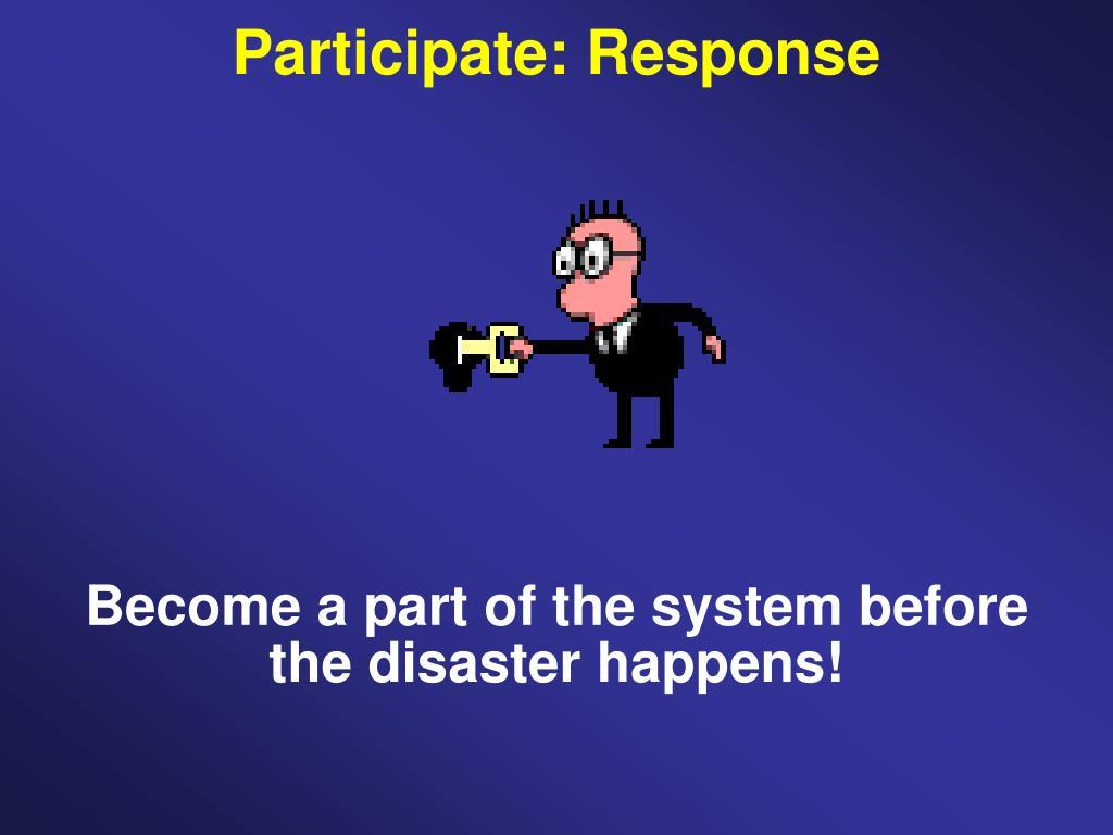 Participate: Response